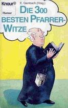 Die dreihundert besten Pfarrer- Witze. ( Humor)...
