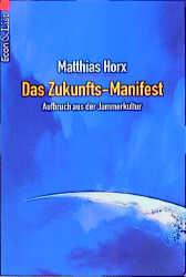 Das Zukunfts-Manifest: Aufbruch aus der Jammerk...