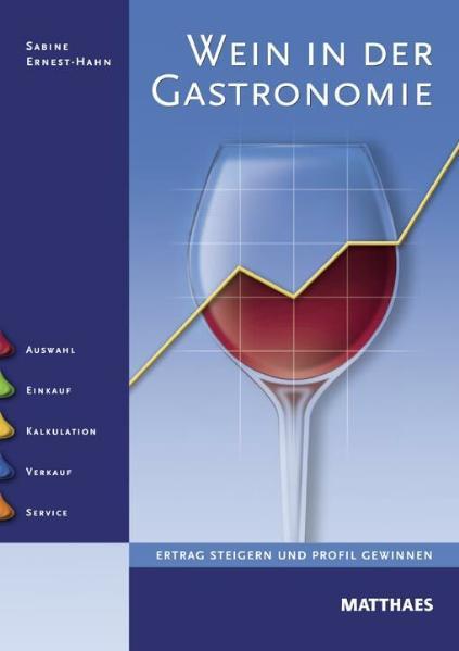 Wein in der Gastronomie: Ertrag steigern und Pr...