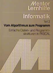 Informatik II. Vom Algorithmus zum Programm. Ei...