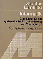 Informatik I. Vom Problem zum Algorithmus - Han...