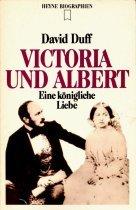 Victoria und Albert. Eine königliche Liebe. - David Duff