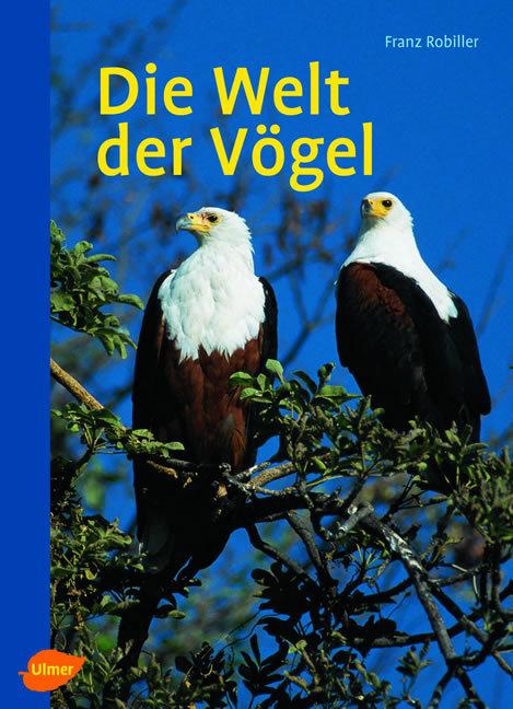 Die Welt der Vögel - Franz Robiller