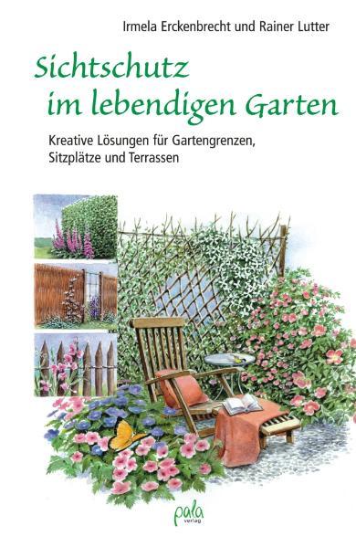 Sichtschutz im lebendigen Garten - Irmela Ercke...