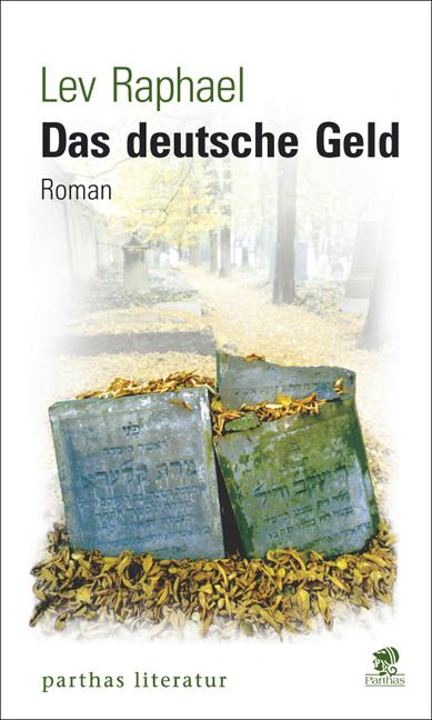 Das deutsche Geld: Roman - Lev Raphael