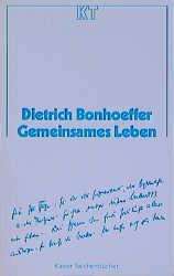 Kaiser Taschenbücher, Bd.41, Gemeinsames Leben - Dietrich Bonhoeffer
