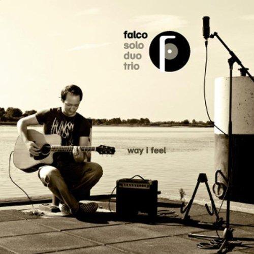 Way I feel - FALCO -Solo-Duo-Trio