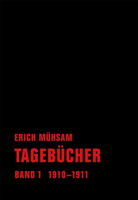 Tagebücher: Band 1. 1910-1911 - Erich Mühsam