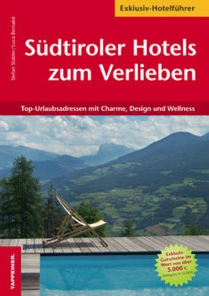 Südtiroler Hotels zum Verlieben - Top 10 Urlaub...