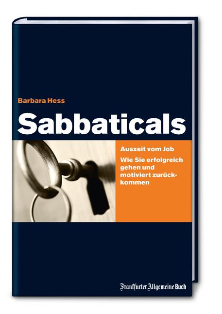 Sabbaticals: Auszeit vom Job. Wie Sie erfolgrei...