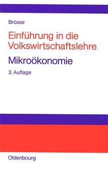 Einführung in die Volkswirtschaftslehre - Mikro...