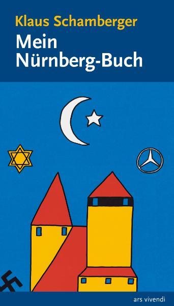 Mein Nürnberg Buch - Klaus Schamberger