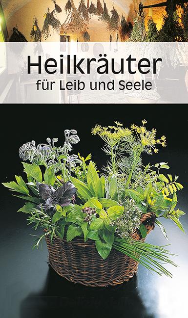 Heilkräuter für Leib und Seele - Ursula Calis