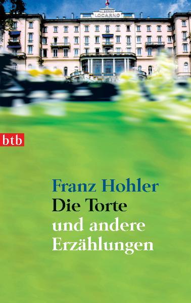 Die Torte - und andere Erzählungen - Franz Hohler
