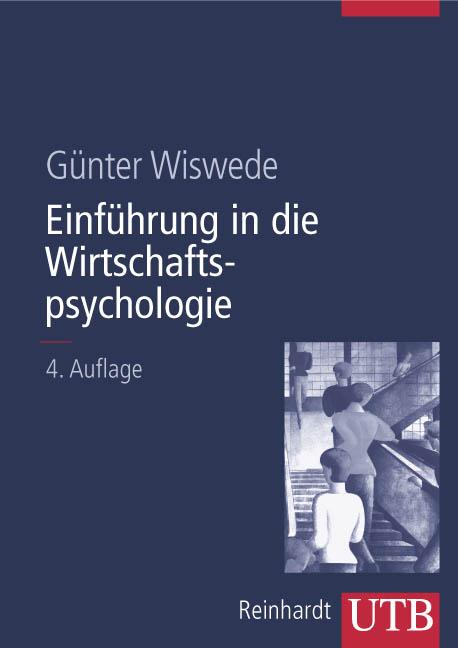Einführung in die Wirtschaftspsychologie (Uni-Taschenbücher L) - Günter Wiswede