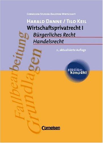 Wirtschaftsprivatrecht 1. Bürgerliches Recht, H...