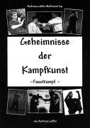 Geheimnisse der Kampfkunst. Faustkampf - Andrea...