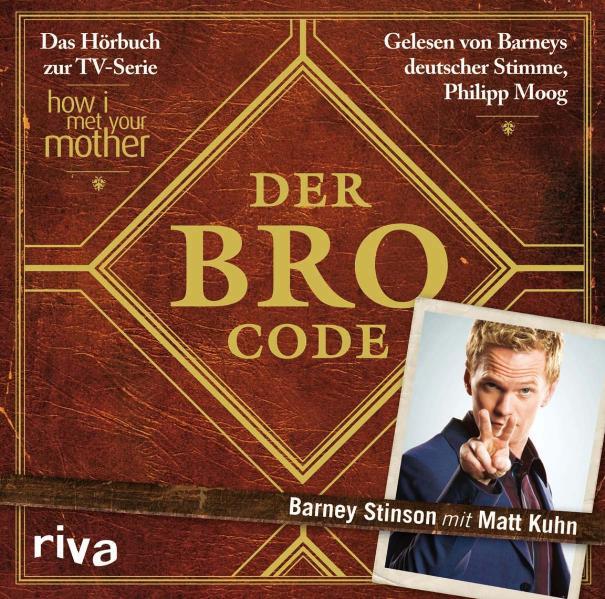 Der Bro Code: Das Hörbuch zur TV-Serie How I Me...