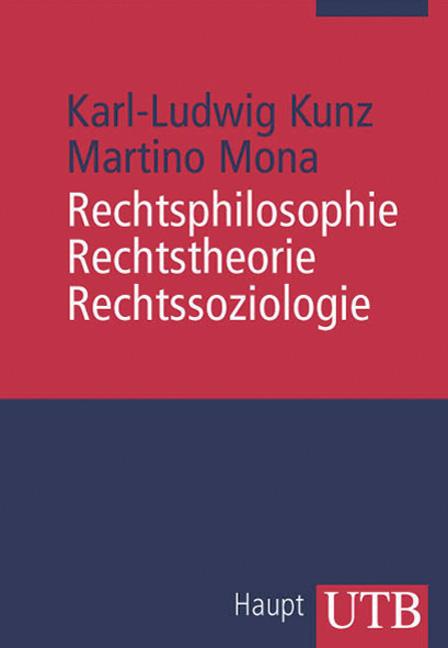 Rechtsphilosophie, Rechtstheorie, Rechtssoziologie: Eine Einführung in die theoretischen Grundlagen der Rechtswissenscha