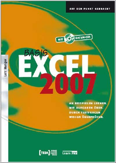 Excel 2007 Basis: An Beispielen lernen. Mit Auf...