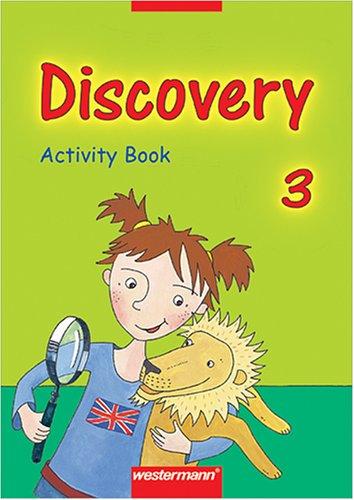 Discovery. Englisch entdecken durch Sprechen, Handeln und Experimentieren: Discovery 3. Activity Book - Melanie Behrendt