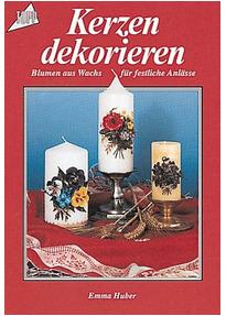 kerzen dekorieren blumen aus wachs f r festliche anl sse emma huber gebraucht kaufen. Black Bedroom Furniture Sets. Home Design Ideas