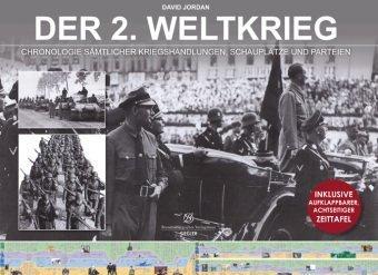 Der 2. Weltkrieg: Chronologie sämtlicher Kriegs...