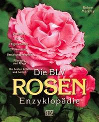 Die BLV Rosen-Enzyklopädie - Robert Markley
