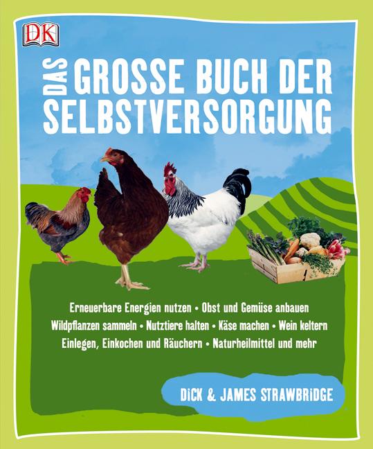 Das große Buch der Selbstversorgung - Dick Strawbridge
