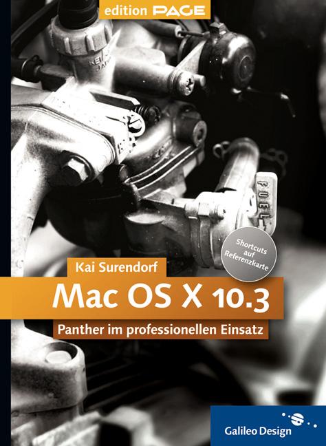 Mac OS X 10.3 Panther im professionellen Einsatz (Galileo Design) - Kai Surendorf