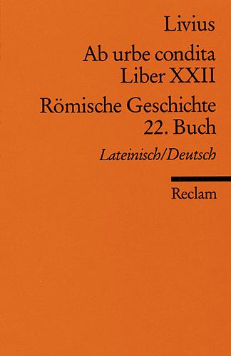 Ab urbe condita. Liber XXII / Römische Geschichte. 22. Buch: Der Zweite Punische Krieg 2 - Titus Livius