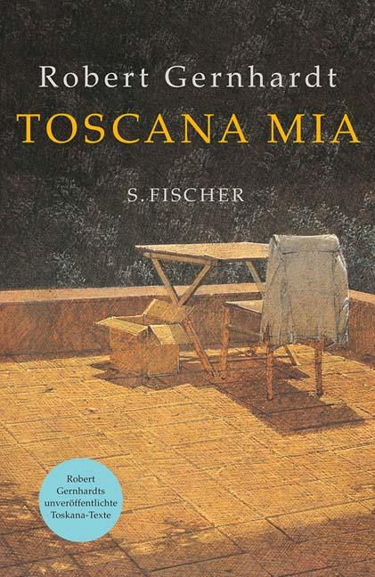 Toscana mia - Robert Gernhardt