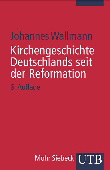 Kirchengeschichte Deutschlands seit der Reformation (Uni-Taschenbücher S) - Johannes Wallmann