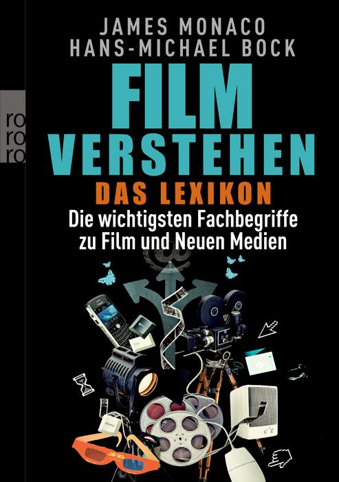 Film verstehen - Das Lexikon: Die wichtigsten Fachbegriffe zu Film und Neuen Medien - James Monaco