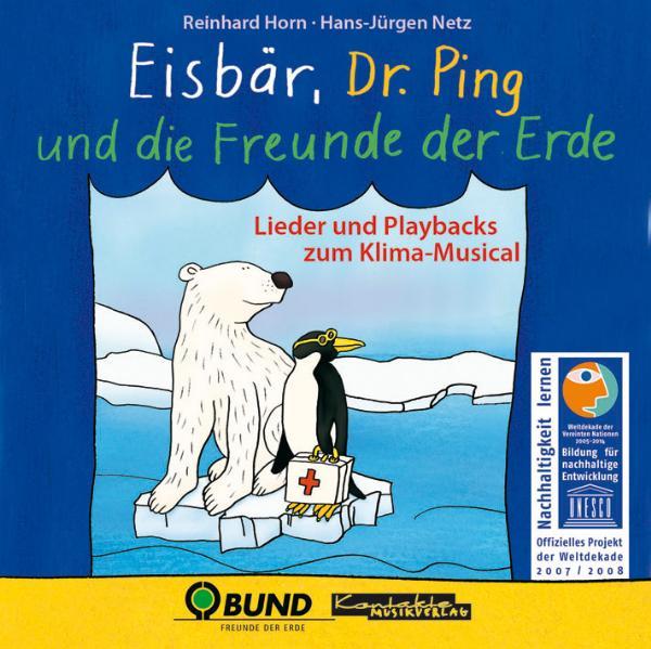 Eisbär, Dr. Ping und die Freunde der Erde: Lied...