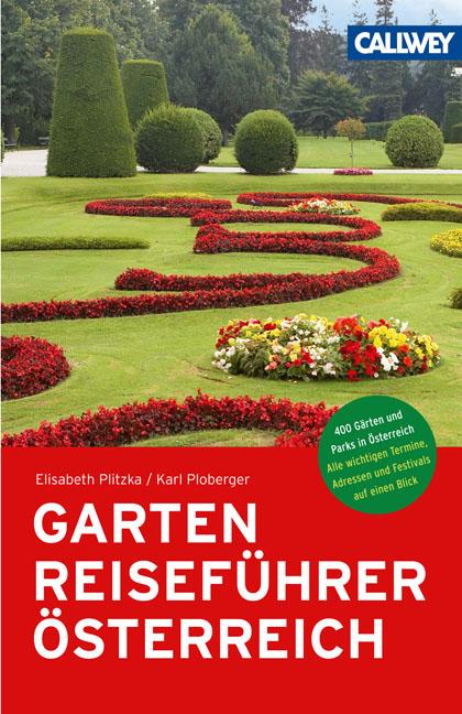 GartenReiseführer Österreich: 400 Gärten und Pa...