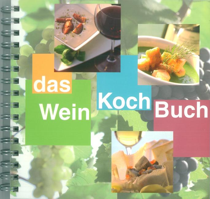 Das WeinKochBuch: Kochen mit Spass und deutschen Weinen