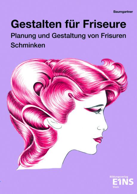 Gestalten für Friseure, Planung und Gestaltung ...