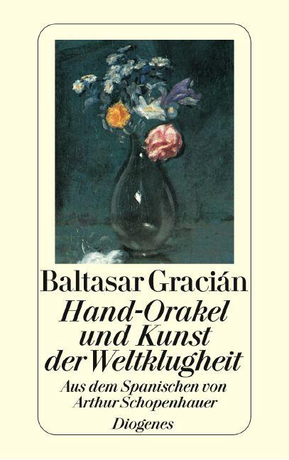 Hand-Orakel und Kunst der Weltklugheit - Balthasar Gracian