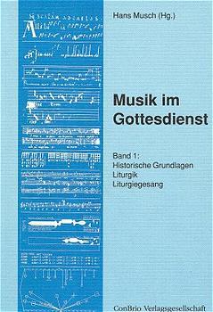 Musik im Gottesdienst, Bd.1, Historische Grundl...