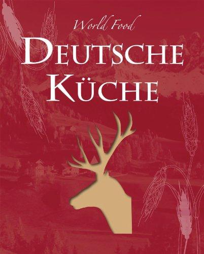 World Food: Deutsch: Die deutsche Küche ist so vielfältig und abwechslungsreich wie die Landschaften und Regionen des Landes. Sauerkraut und ... dass ... dass Tradition kein bisschen altmodisch ist