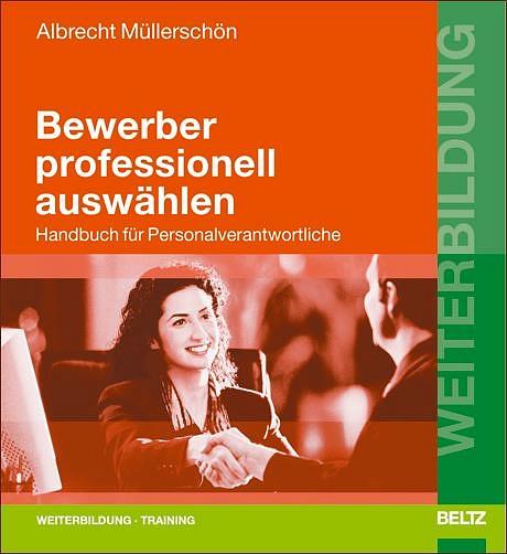 Bewerber professionell auswählen: Handbuch für ...