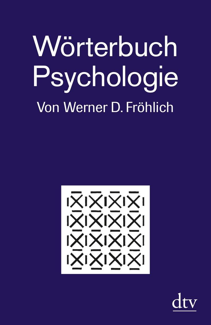 Wörterbuch Psychologie - Werner D. Fröhlich