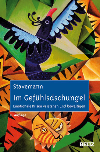 Im Gefühlsdschungel: Emotionale Krisen verstehen und bewältigen, Mit Online-Materialien - Harlich H. Stavemann