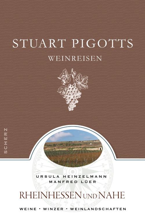 Stuart Pigotts Weinreisen: Rheinhessen und Nahe...
