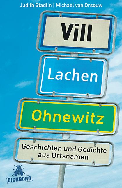 Vill Lachen, Ohnewitz! Geschichten aus Ortsname...