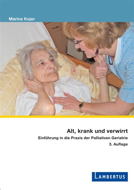 Alt, krank und verwirrt: Einführung in die Prax...