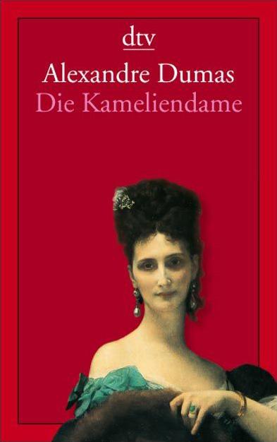 Die Kameliendame: Roman - Alexandre (Sohn) Dumas