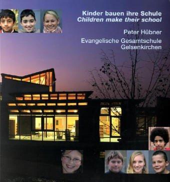 Kinder bauen ihre Schule: Evangelische Gesamtsc...