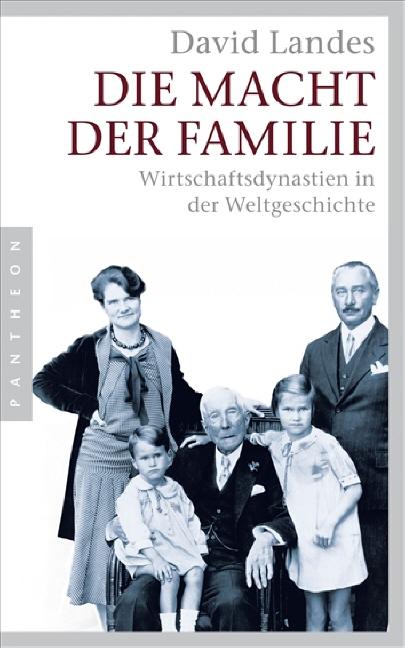 Die Macht der Familie: Wirtschaftsdynastien in ...